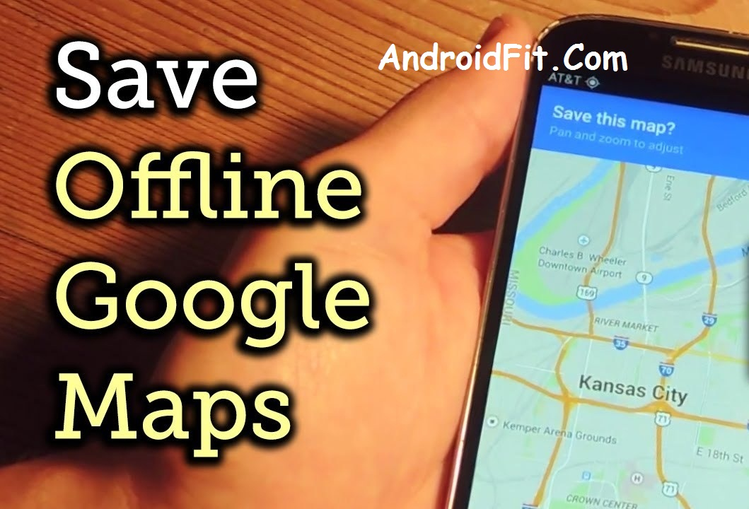 Save Your Google Maps for Offline Use on Android & iOS