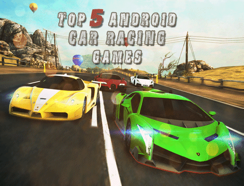 5 Best Car Racing Games for Android 2017 2