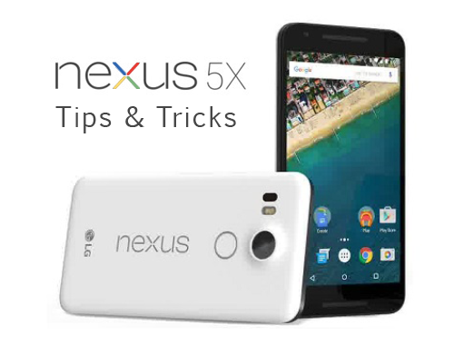 10 Tips and Tricks to Get the Most Out of Your Nexus 5X 8