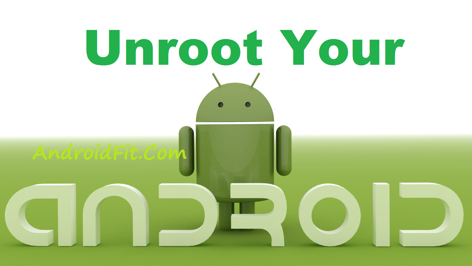 5 Simple Methods to Unroot Any Rooted Android Phone (Unroot Android) 4