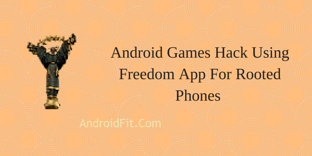 Hack Google play store in-app purchases with Freedom App For Rooted Phones 1