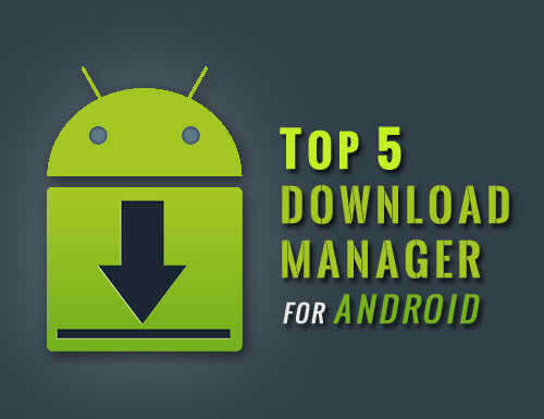 5 Free Best Internet Download Manager Apps for Android 2018 2