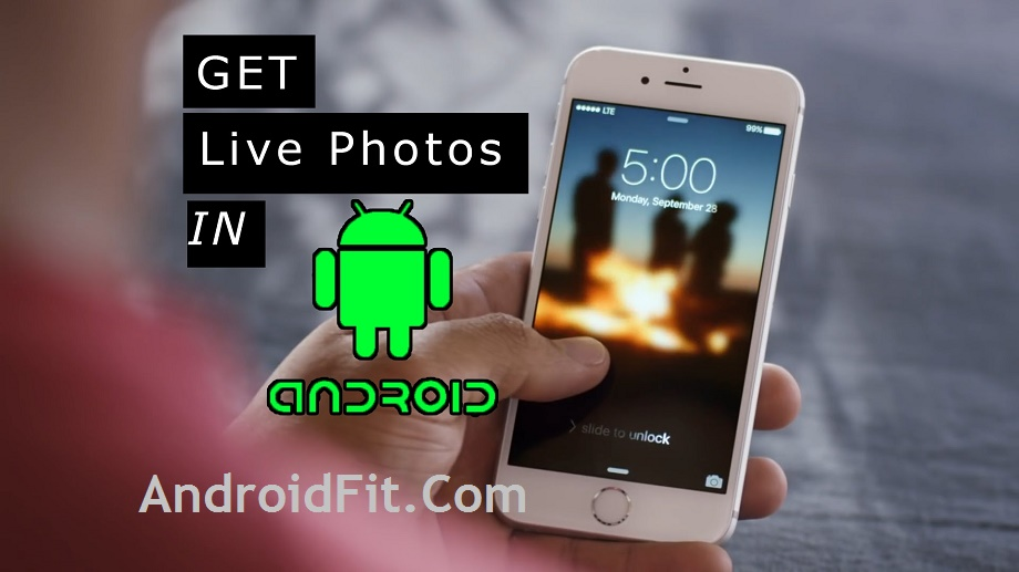 "How to Get the iPhone's ""Live Photos"" Feature on Android 5"