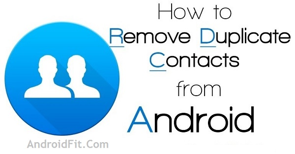 How to Remove Duplicate Contacts in Android 1