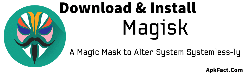 Magisk and magisk manager download and install