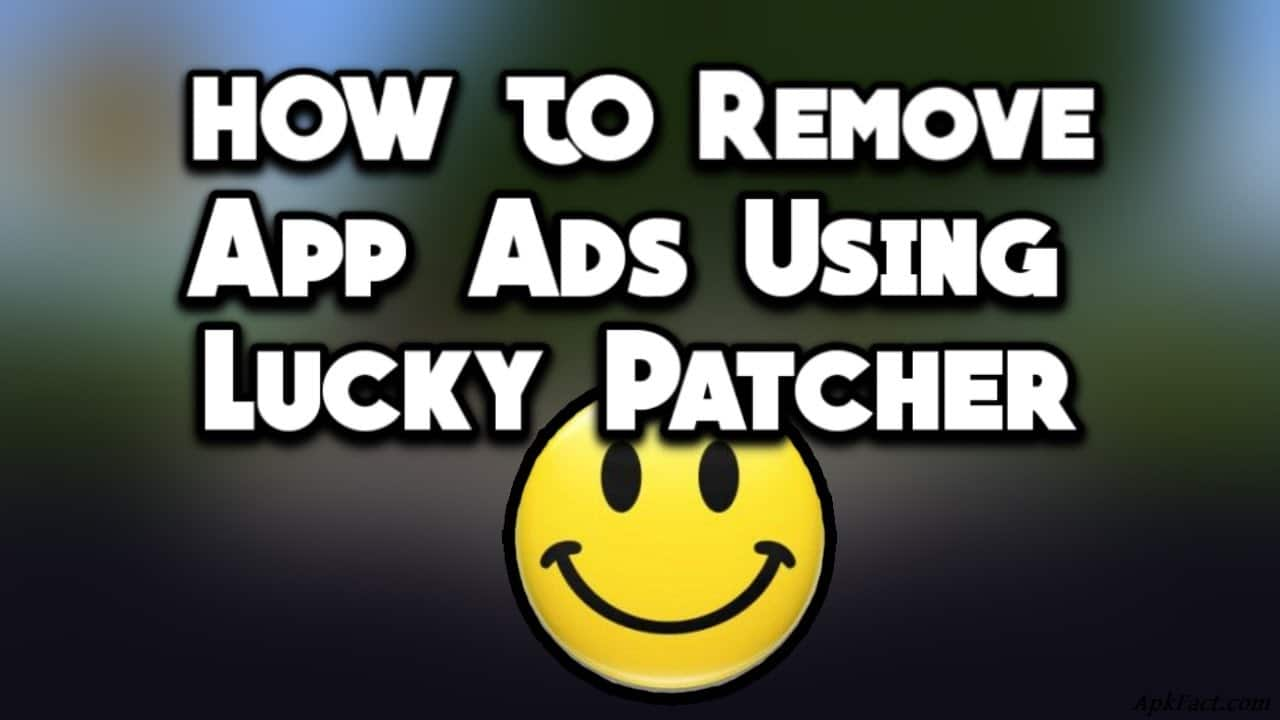 Steps of RemovingBlocking Ads with Lucky Patcher